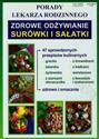 Porady lekarza rodzinnego Zdrowe odżywianie Surówki i sałatki  - Smaza Anna