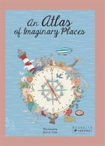 Atlas of Imaginary Places Atlas of Imaginary Places