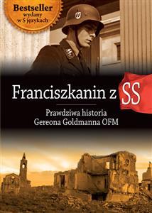 Franciszkanin z SS. Prawdziwa historia Gereona Goldmanna OFM Prawdziwa historia Gereona Goldmanna OFM
