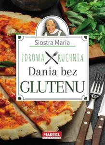 Siostra Maria Dania Bez Glutenu Zdrowa Kuchnia