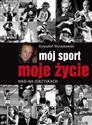 Mój sport moje życie Nasi na igrzyskach - Wyrzykowski Krzysztof