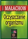 Oczyszczanie organizmu Podstawy samouzdrawiania - Małachow Giennadij P.