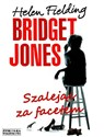 Bridget Jones Szalejąc za facetem - Helen Fielding